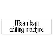 Mean lean editing machine Bumper Bumper Sticker
