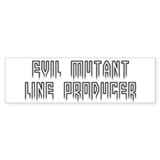 Evil mutant line producer #1 Bumper Bumper Sticker