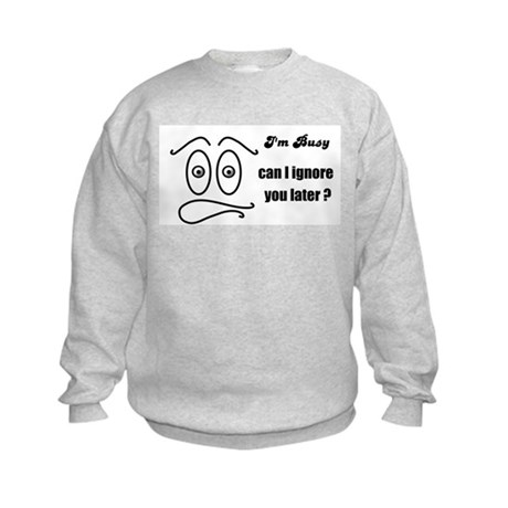 BUSY RIGHT NOW Kids Sweatshirt