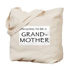 I'm going to be a Grandmother Tote Bag
