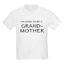 I'm going to be a Grandmother Kids T-Shirt