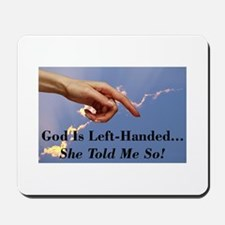 God Is Left Handed Mousepad