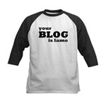 Your Blog Is Lame Kids Baseball Jersey