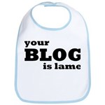 Your Blog Is Lame Bib