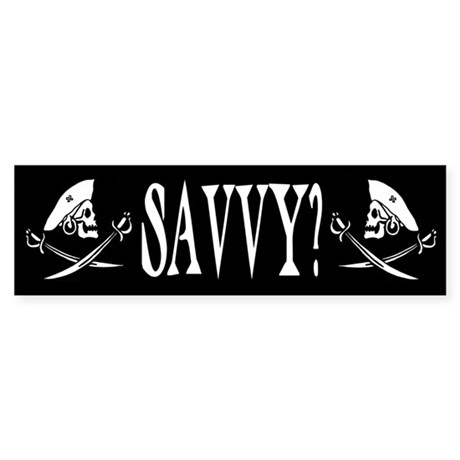 Savvy? Pirate Bumper Sticker