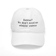 Extras? We don't need no... Baseball Cap