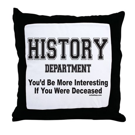 HISTORY Throw Pillow by exiledtees