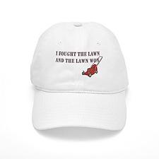 I Fought The Lawn Baseball Cap
