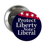 Protect Liberty, Vote Liberal (button)