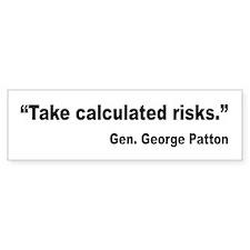 Patton Take Risks Quote Bumper Bumper Sticker