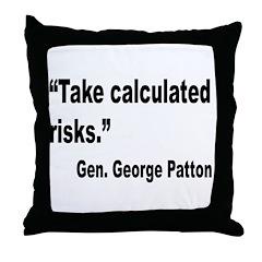 Patton Take Risks Quote Throw Pillow