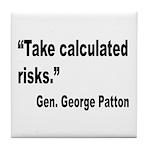 Patton Take Risks Quote Tile Coaster