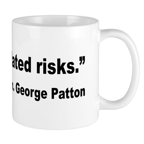 Patton Take Risks Quote Mug