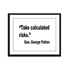 Patton Take Risks Quote Framed Panel Print