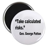 Patton Take Risks Quote Magnet