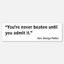 Patton Never Beaten Quote Bumper Bumper Bumper Sticker