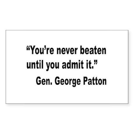Patton Never Beaten Quote Rectangle Sticker