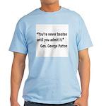 Patton Never Beaten Quote Light T-Shirt