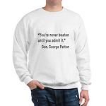 Patton Never Beaten Quote (Front) Sweatshirt