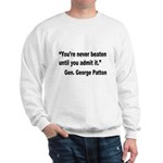 Patton Never Beaten Quote Sweatshirt