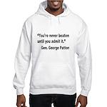 Patton Never Beaten Quote Hooded Sweatshirt