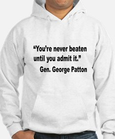 Patton Never Beaten Quote Hoodie