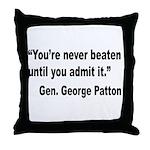 Patton Never Beaten Quote Throw Pillow