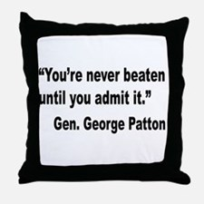 Patton Never Beaten Quote Throw Pillow