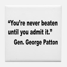 Patton Never Beaten Quote Tile Coaster