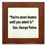 Patton Never Beaten Quote Framed Tile