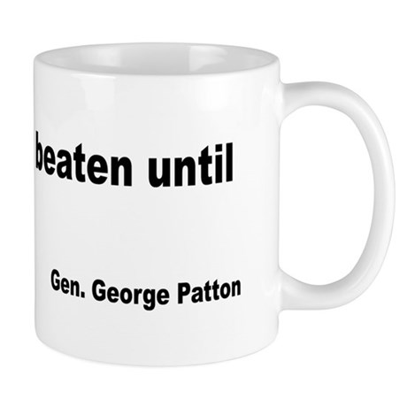 Patton Never Beaten Quote Mug