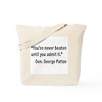 Patton Never Beaten Quote Tote Bag
