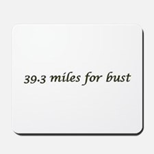 39.3 miles for bust Mousepad