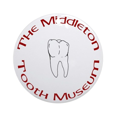 The Middleton Tooth Museum Ornament (Round)