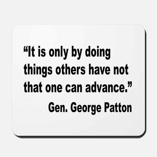 Patton Doing Things Quote Mousepad