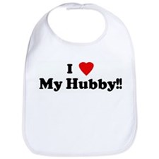 I Love My Hubby!! Bib
