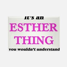It's an Esther thing, you wouldn't Magnets
