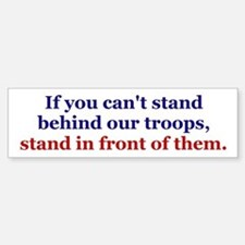 Stand in Front Troops Bumper Bumper Sticker