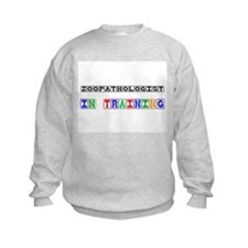 Zoopathologist In Training Sweatshirt