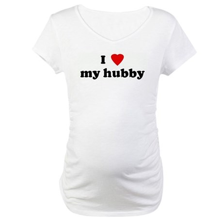 I Love my hubby Maternity T-Shirt