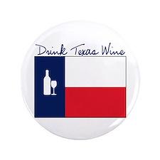 """Drink Texas Wine 3.5"""" Button"""
