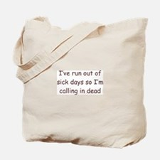 Out Of Sick Days Tote Bag