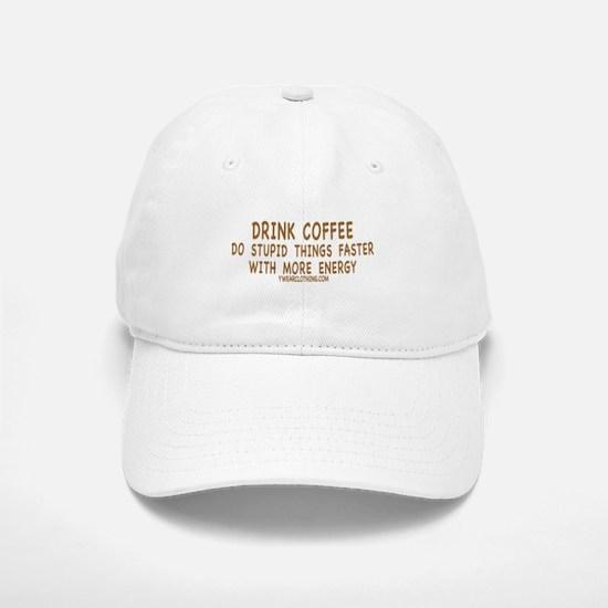 Drink Coffee Baseball Baseball Cap