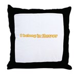 I Belong In Therapy Throw Pillow