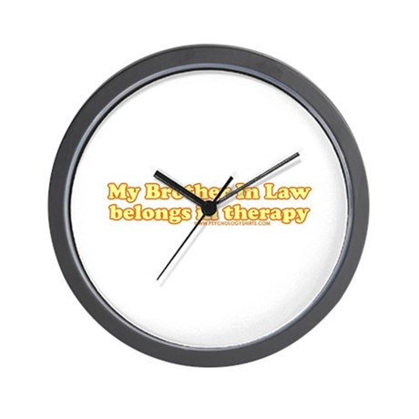 My Brother In Law Belongs In Wall Clock
