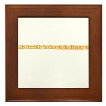 My Daddy Belongs In Therapy Framed Tile