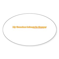 My Grandma Belongs In Therapy Oval Sticker (10 pk)
