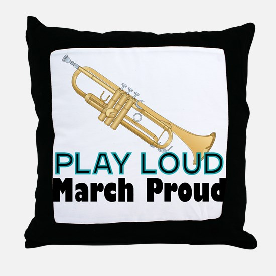 Play Loud March Proud Trumpet Throw Pillow