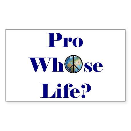 Pro Whose Life? Rectangle Sticker