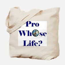 Pro Whose Life? Tote Bag